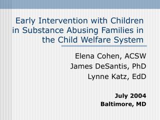 Early Intervention with Children in Substance Abusing Families in the Child Welfare System