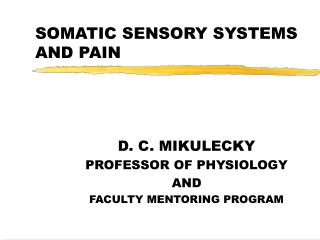 SOMATIC SENSORY SYSTEMS AND PAIN