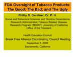 fda oversight of tobacco products: the good the bad and the ugly