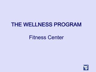 THE WELLNESS PROGRAM Fitness Center