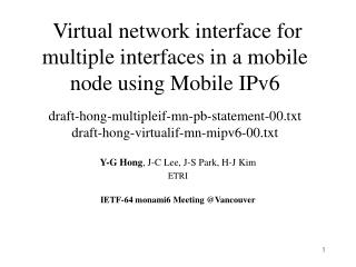 Virtual network interface for multiple interfaces in a mobile node using Mobile IPv6  draft-hong-multipleif-mn-pb-statem