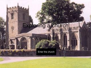 Exploring a church