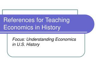 References for Teaching Economics in History