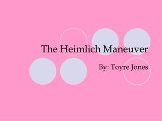 The Heimlich Maneuver
