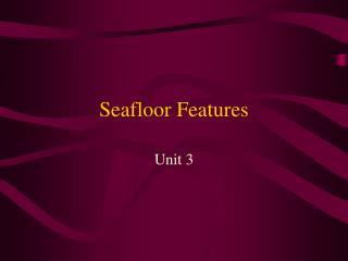 Seafloor Features