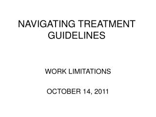 NAVIGATING TREATMENT GUIDELINES