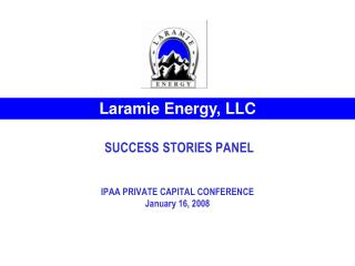 SUCCESS STORIES PANEL IPAA PRIVATE CAPITAL CONFERENCE January 16, 2008