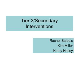 Tier 2/Secondary Interventions