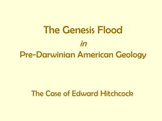 The Genesis Flood  in Pre-Darwinian American Geology