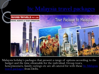Enjoy ltc Malaysia travel packages from Mansi Travels