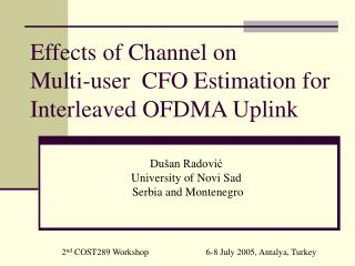 Effects of Channel on Multi-user  CFO Estimation for Interleaved OFDMA Uplink