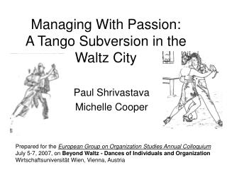 Managing With Passion:  A Tango Subversion in the Waltz City