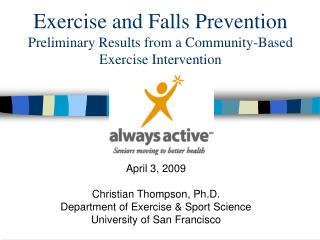 Exercise and Falls Prevention Preliminary Results from a Community-Based Exercise Intervention
