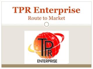 TPR Enterprise Ltd - Route to Market