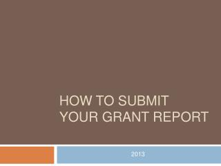 How to submit your grant report