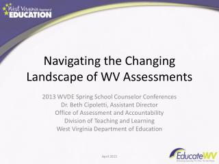 Navigating the Changing Landscape of WV Assessments