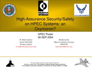 High-Assurance Security/Safety on HPEC Systems: an Oxymoron?