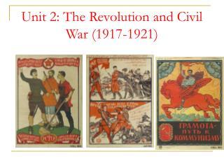 Unit 2: The Revolution and Civil War (1917-1921)