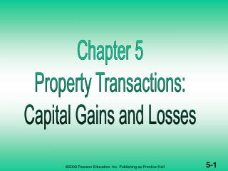 PROPERTY TRANSACTIONS: CAPITAL GAINS & LOSSES  (1 of 2)