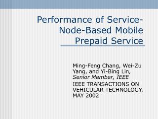 Performance of Service-Node-Based Mobile Prepaid Service