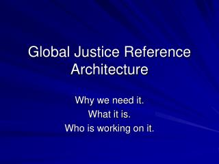 Global Justice Reference Architecture