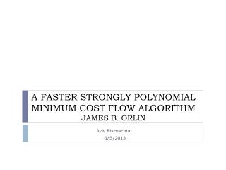 A FASTER STRONGLY POLYNOMIAL MINIMUM COST FLOW ALGORITHM JAMES B. ORLIN