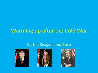 Warming up after the Cold War