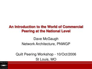 An Introduction to the World of Commercial Peering at the National Level