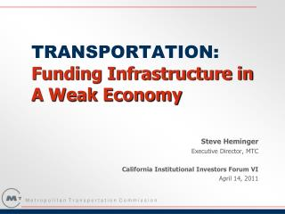 TRANSPORTATION:  Funding Infrastructure in  A Weak Economy