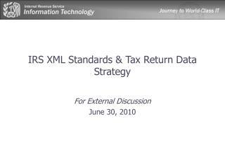 IRS XML Standards & Tax Return Data Strategy