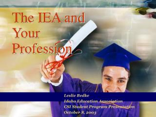 The IEA and Your Profession