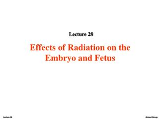 Effects of Radiation on the Embryo and Fetus