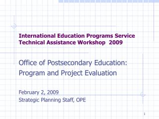 International Education Programs Service Technical Assistance Workshop  2009