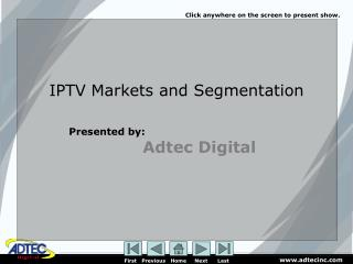 IPTV Markets and Segmentation