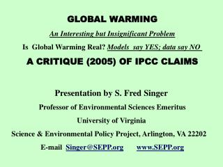 GLOBAL WARMING An Interesting but Insignificant Problem Is  Global Warming Real?  Models  say YES; data say NO A CRITIQU