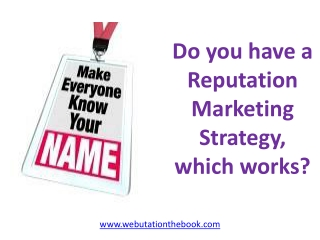 Do you have a Reputation Marketing Strategy, which works?