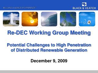 Re-DEC Working Group Meeting  Potential Challenges to High Penetration of Distributed Renewable Generation