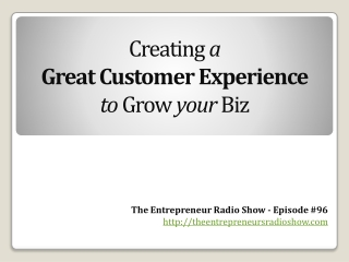Creating a Great Customer Experience to Grow your Biz