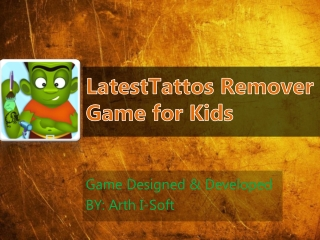 LatestTattos Remover Game for KIds