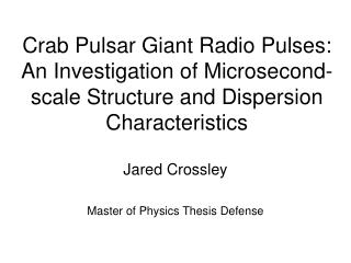 Crab Pulsar Giant Radio Pulses:  An Investigation of Microsecond-scale Structure and Dispersion Characteristics
