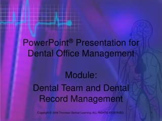 PowerPoint ®  Presentation for Dental Office Management