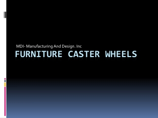 Benefits of furniture caster wheels