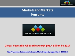 Global Vegetable Oil Market worth $91.4 Billion by 2017