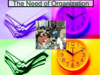 The Need of Organization