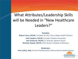 """What Attributes/Leadership Skills will be Needed in """"New Healthcare Leaders?"""""""