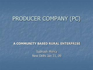 PRODUCER COMPANY (PC)