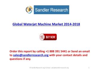 2018 Global Waterjet Machine Industry Analyzed and Forecast