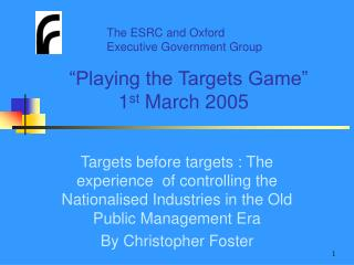 """Playing the Targets Game""               1 st  March 2005"