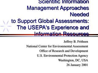 Scientific Information  Management Approaches Needed  to Support Global Assessments:   The USEPA's Experience and Inform