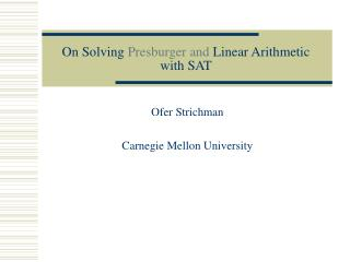 On Solving Presburger and Linear Arithmetic with SAT